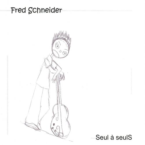 Play & Download Seul à seuls by Fred Schneider | Napster