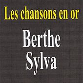 Play & Download Les chansons en or by Berthe Sylva | Napster