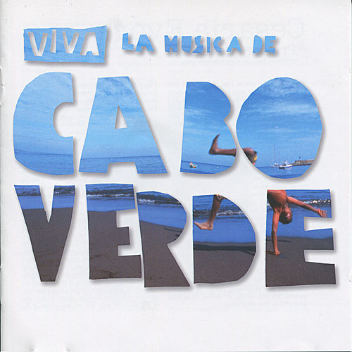Play & Download Viva la musica de cabo verde by Various Artists | Napster