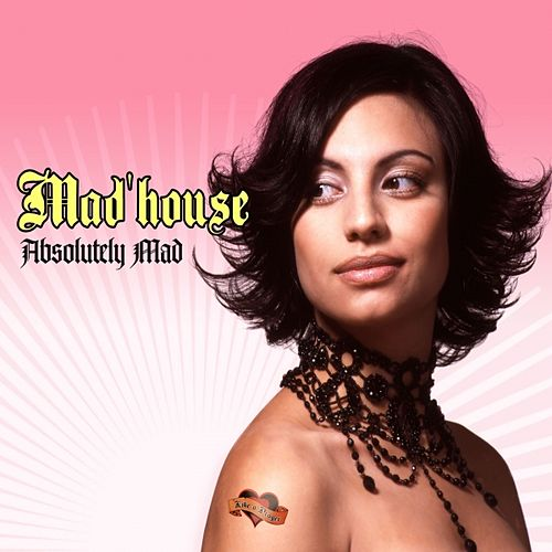 Absolutely Mad by Mad'house (Electronica)
