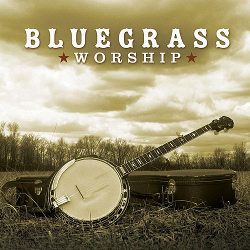 Bluegrass Worship by Bluegrass Worship Band