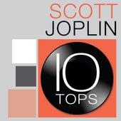Play & Download 10 Tops: Scott Joplin by Scott Joplin Rags | Napster
