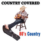 Country Covered: 80s Country by Heartland Band