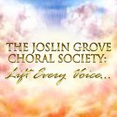 Play & Download The Joslin Grove Choral Society: Lift Every Voice… by The Joslin Grove Choral Society | Napster