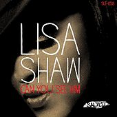 Play & Download Can You See Him by Lisa Shaw | Napster