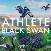 Play & Download Black Swan by Athlete | Napster