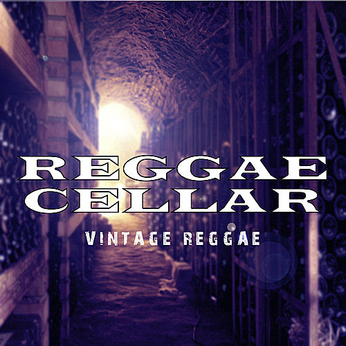 Reggae Cellar: Vintage Rockers by Various Artists