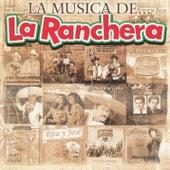 La Musica de... La Ranchera by Various Artists