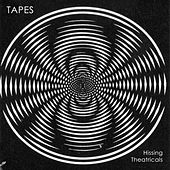 Play & Download Hissing Theatricals by Tapes | Napster