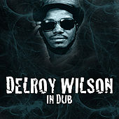 Play & Download Delroy Wilson In Dub by Delroy Wilson | Napster