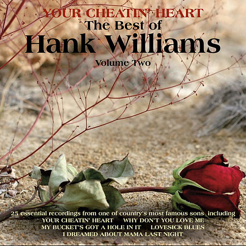 Play & Download Your Cheatin' Heart, The Best of Hank Williams Vol 2 by Hank Williams | Napster