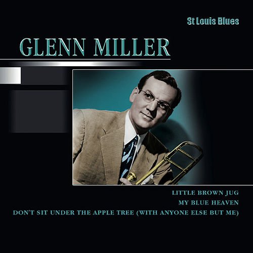 Play & Download St Louis Blues by Glenn Miller | Napster