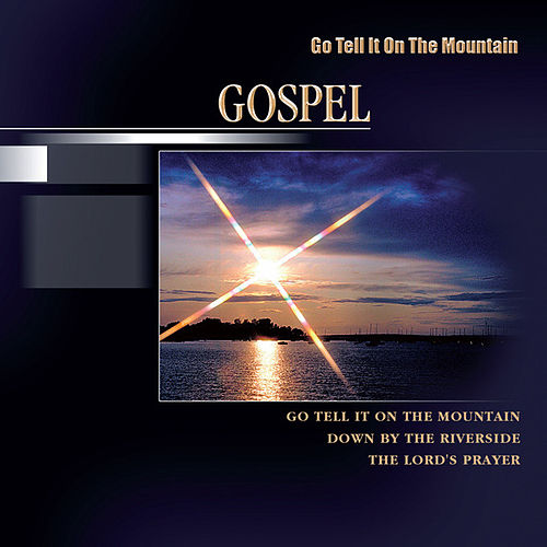 Go Tell It On The Mountains (Gospel) by Various Artists