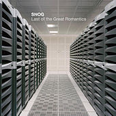 Play & Download Last Of The Great Romantics by Snog | Napster