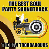 Play & Download The Best Soul Party Soundtrack by The New Troubadours | Napster