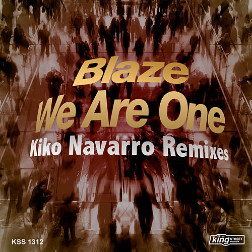 Play & Download We Are One (Kiko Kavarro Remix) by Blaze | Napster