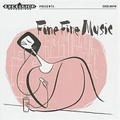 Play & Download Fine Fine Music by Various Artists | Napster