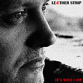 Play & Download It's Who I Am - Maxi EP by Leaether Strip | Napster