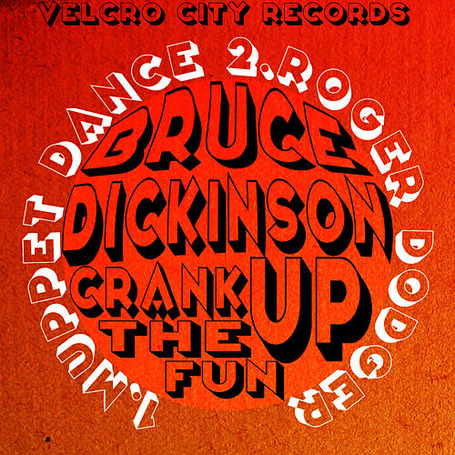 Play & Download Crank Up The Fun - Single by Bruce Dickinson | Napster