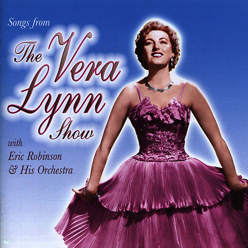 Songs from 'The Vera Lynn Show' by Vera Lynn