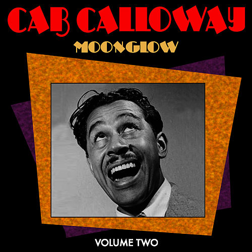 Play & Download Moonglow Vol 2 by Cab Calloway | Napster