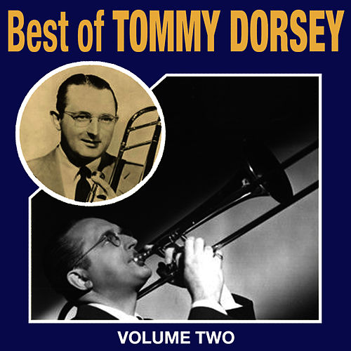 Play & Download Best Of Tommy Dorsey Vol 2 by Tommy Dorsey | Napster