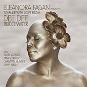 Play & Download Eleanora Fagan (1915-1959): To Billie With Love From Dee Dee by Dee Dee Bridgewater | Napster