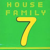 House Family, Vol. 7 by Various Artists
