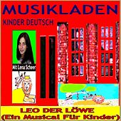 Play & Download Leo der Löwe (Ein Musikal für Kinder) by Musikladen | Napster
