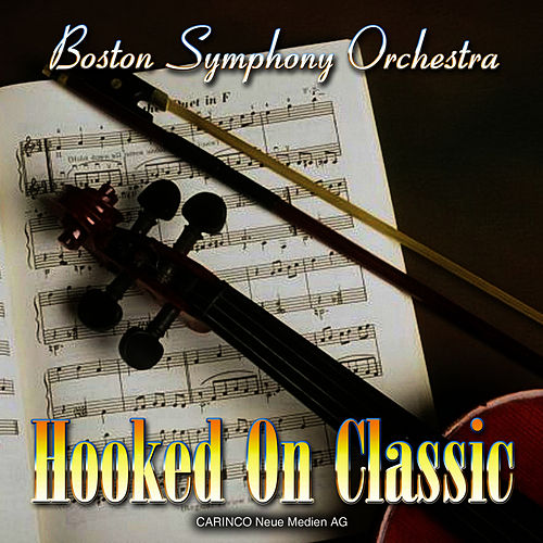 Hooked On Classic by Boston Symphony Orchestra
