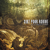 Play & Download The Last Days of Leviatihan by Dirt Poor Robins | Napster