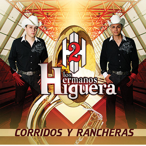 Play & Download Corridos y Rancheras by Los Hermanos Higuera | Napster