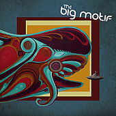 Play & Download The Big Motif by The Big Motif | Napster