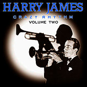 Play & Download Harry James - Crazy Rhythm Vol 2 by Harry James | Napster
