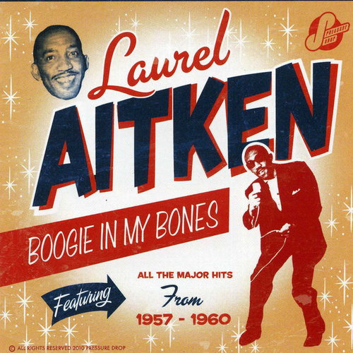 Play & Download Boogie in My Bones: The Early Years 1957-1960 by Laurel Aitken | Napster
