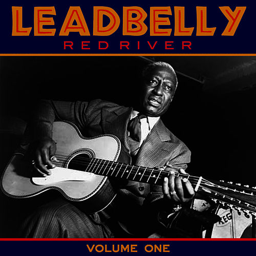 Play & Download Red River Vol 1 by Leadbelly | Napster