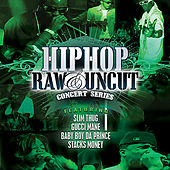Play & Download Hip Hop Raw and Uncut Live by Various Artists | Napster