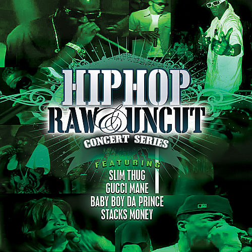Hip Hop Raw and Uncut Live by Various Artists