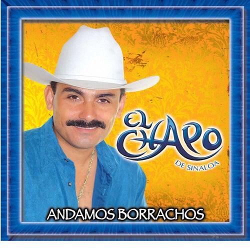 Play & Download Andamos Borrachos by El Chapo De Sinaloa | Napster