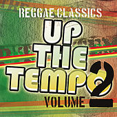Play & Download Up the Tempo - Reggae Classics Vol. 2 by Various Artists | Napster