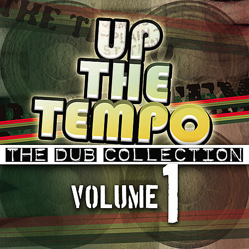 Play & Download Up the Tempo - The Dub Collection Vol. 1 by Various Artists | Napster