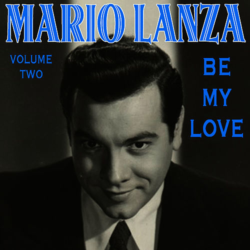 Play & Download Be My Love Vol 2 by Mario Lanza | Napster