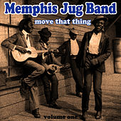 Play & Download Move That Thing Vol 1 by Memphis Jug Band | Napster