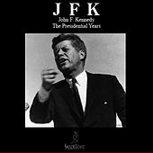 The Presidential Years by John F. Kennedy