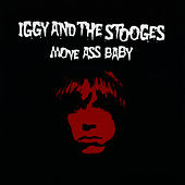 Play & Download Move Ass Baby by The Stooges | Napster