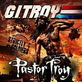 Play & Download G.I. Troy: Strictly For My Soldiers by Pastor Troy | Napster
