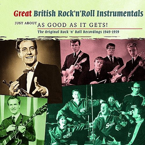 Play & Download Great British Rock 'n' Roll Instrumentals - Just About As Good As It Gets! by Various Artists | Napster