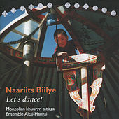 Play & Download Naariits Biilye / Let's Dance: Mongolian Khuuryn Tatlaga by Altai-Hangai | Napster