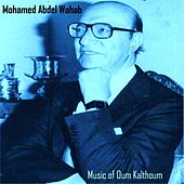 Play & Download Mazika of Oum Kalthoum - Instrumental by Mohamed Abdel Wahab | Napster