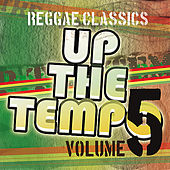 Play & Download Up the Tempo - Reggae Classics Vol. 5 by Various Artists | Napster